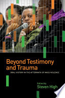 Beyond Testimony and Trauma