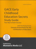 GACE Early Childhood Education Secrets Study Guide