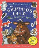 The Gruffalo s Child BIG Activity Book