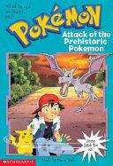 Attack of the Prehistoric Pok  mon