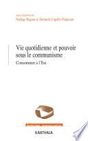 Vie quotidienne et pouvoir sous le communisme. Consommer à l'Est
