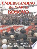 Understanding The War In Kosovo