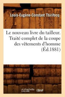 illustration Le Nouveau Livre Du Tailleur. Traite Complet de La Coupe Des Vetements D'Homme