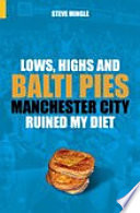 Lows  Highs and Balti Pies