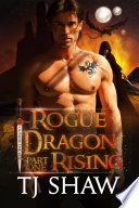 Rogue Dragon Rising Part One