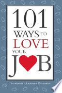101 Ways To Love Your Job
