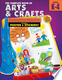 Complete Book of Arts and Crafts  Grades K   4