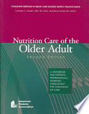Nutrition Care of the Older Adult  a Handbook for Dietetics Professionals Working Throughout the Continuum of Care
