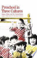 Preschool in Three Cultures