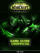 World of Warcraft Legion Game Guide Unofficial