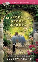 Murder In The Secret Garden : steward's book-themed resort--a garden filled with...
