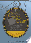 Coffee Chat on Improving the Quality of Our Life Experiences