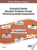 Evaluating Teacher Education Programs through Performance Based Assessments