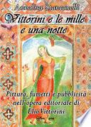 Vittorini e le mille e una notte. Pittura, fumetti e pubblicità nell'opera editoriale di Elio Vittorini