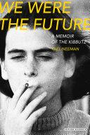 download ebook we were the future: a memoir of the kibbutz pdf epub