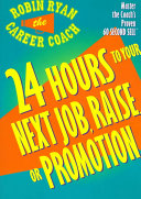 Twenty four hours to your next job  raise  or promotion