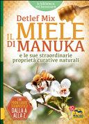 Il miele di manuka e le sue straordinarie propriet   curative naturali
