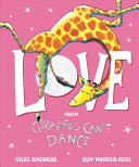 Love from Giraffes Can't Dance Book Cover
