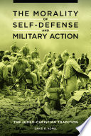 The Morality of Self defense and Military Action  The Judeo Christian Tradition
