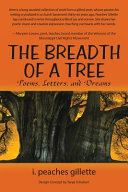 The Breadth Of A Tree : for spiritual freedom. first-time author i. peaches gillette...