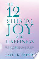 The 12 Steps to Joy and Happiness
