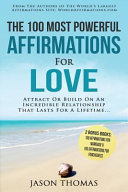 Affirmation the 100 Most Powerful Affirmations for Love 2 Amazing Affirmative Bonus Books Included for Marriage   Forgiveness