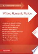 A Straightforward Guide To Writing Romantic Fiction book