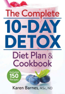 The Complete 10 Day Detox Diet Plan and Cookbook
