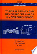 Topics in Growth and Device Processing of III V Semiconductors