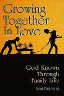 Growing Together In Love : ...