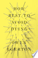 How Best To Avoid Dying