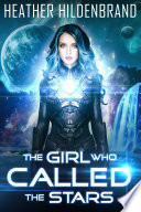 The Girl Who Called The Stars Book PDF