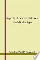 Aspects of Jewish Culture in the Middle Ages