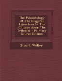 The Paleontology Of The Niagaran Limestone In The Chicago Area