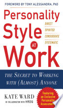 Personality Style at Work  The Secret to Working with  Almost  Anyone
