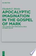 Apocalyptic Imagination in the Gospel of Mark