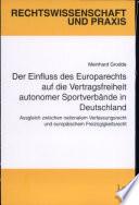 Der Einfluss des Europarechts auf die Vertragsfreiheit autonomer Sportverbände in Deutschland