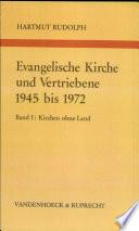 Evangelische Kirche und Vertriebene 1945 bis 1972: Kirchen ohne Land