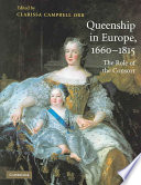 Queenship in Europe 1660 1815