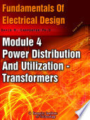 Fundamentals of Electrical Design   Module 4   Understanding Transformers Power Distribution and Utilization