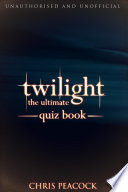 Twilight   The Ultimate Quiz Book