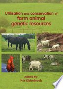 Utilisation and Conservation of Farm Animal Genetic Resources