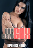 Our Sex Slave : Erotic Sex Story