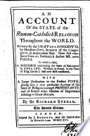 An Account of the State of the Roman Catholick Religion Throughout the World     With a Large Dedication to the Present Pope