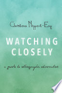 Watching Closely