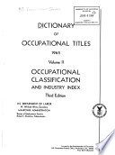 Dictionary of Occupational Titles: Occupational classification and industry index