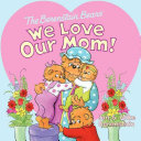 The Berenstain Bears  We Love Our Mom