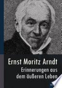Ernst Moritz Arndt     Erinnerungen aus dem   u  eren Leben  1908