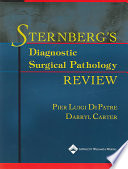 Sternberg s Diagnostic Surgical Pathology Review