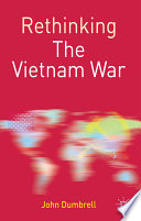 Rethinking the Vietnam War Of The Twentieth Century Not Only Did It